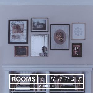 LaDispute_RoomsOfTheHouse