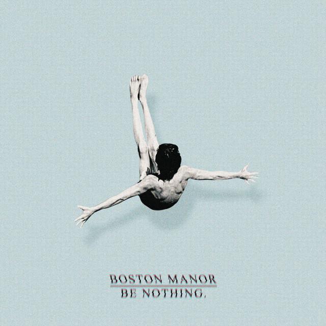 boston manor - be nothing