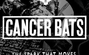 Review: Cancer Bats – The Spark That Moves