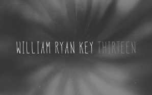 Review: William Ryan Key – Thirteen