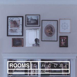 LaDispute_RoomsOfTheHouse